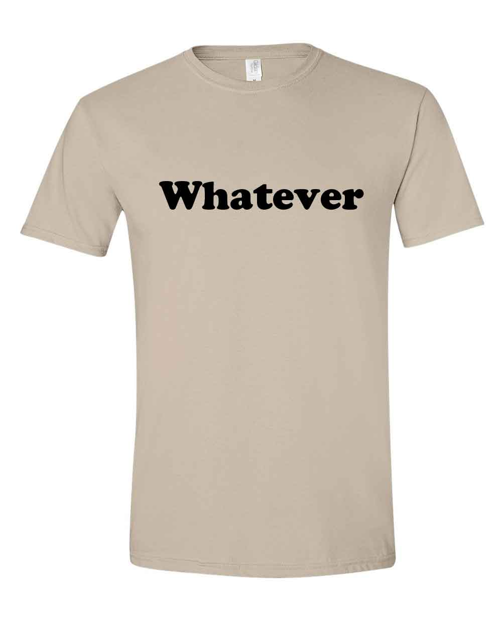 Whatever Tee Shirt